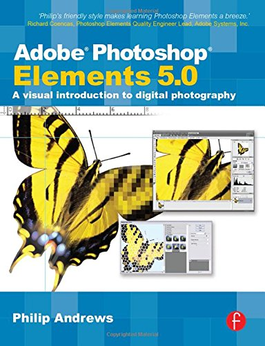 9780240520490: Adobe Photoshop Elements 5.0: A visual introduction to digital photography