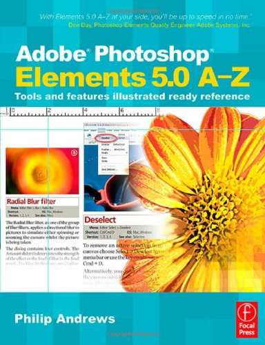 Adobe Photoshop Elements 5.0 A-Z: Tools and features illustrated ready reference: Philip Andrews