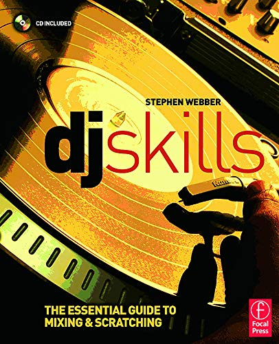 9780240520698: DJ Skills: The essential guide to Mixing and Scratching