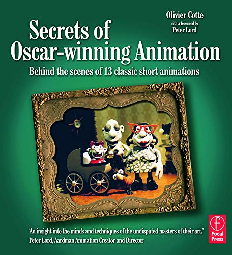 9780240520704: Secrets of Oscar-winning Animation: Behind the scenes of 13 classic short animations