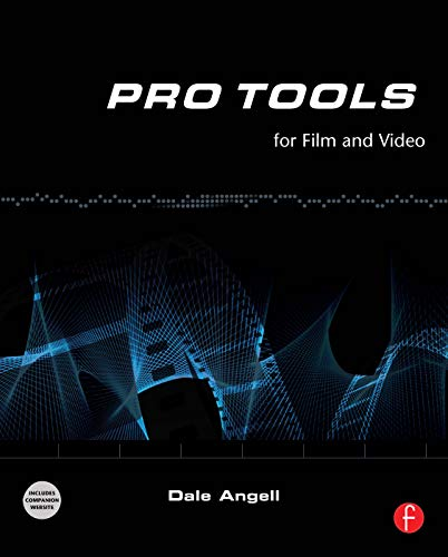 Pro Tools for Film and Video (0240520777) by Angell, Dale