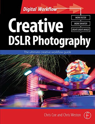 9780240521015: Creative DSLR Photography: The ultimate creative workflow guide