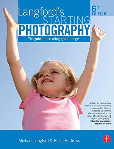 9780240521107: Langford's Starting Photography: The guide to creating great images