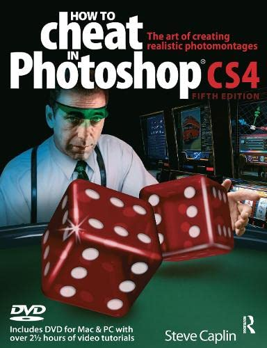 9780240521152: How to Cheat in Photoshop CS4: The art of creating photorealistic montages