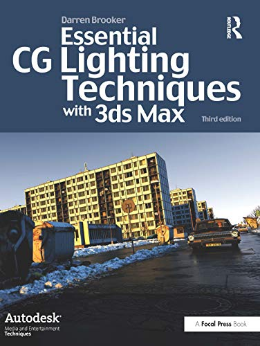 9780240521176: Essential CG Lighting Techniques with 3ds Max (Autodesk Media and Entertainment Techniques)