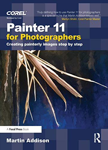 9780240521237: Painter 11 for Photographers: Creating painterly images step by step