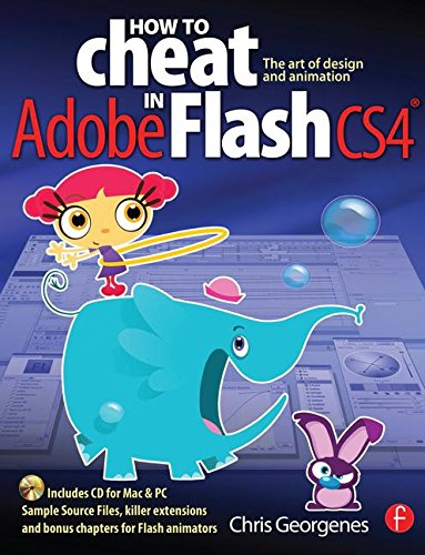9780240521312: How to Cheat in Adobe Flash CS4: The art of design and animation
