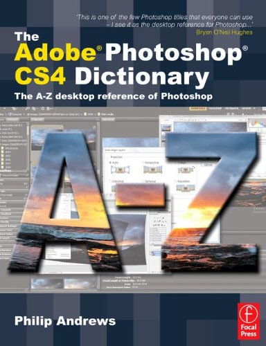 9780240521329: The Adobe Photoshop CS4 Dictionary: The A to Z desktop reference of Photoshop