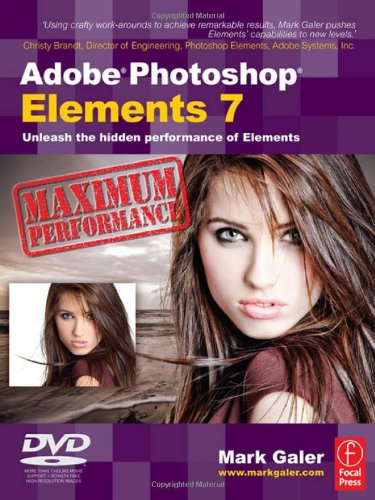 9780240521350: Adobe Photoshop Elements 7 Maximum Performance: Unleash the hidden performance of Elements
