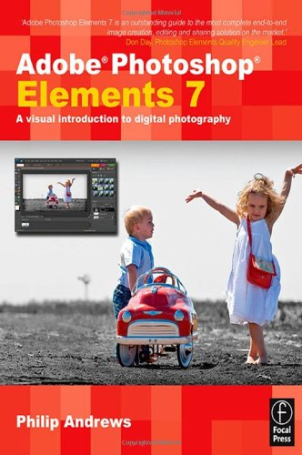 Adobe Photoshop Elements 7: A Visual Introduction: Philip Andrews