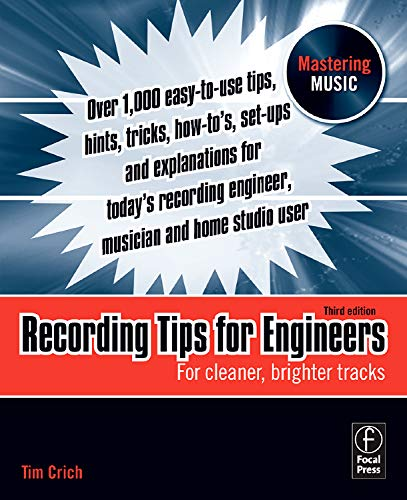 9780240521763: Recording Tips for Engineers, Third Edition: For cleaner, brighter tracks (Mastering Music)