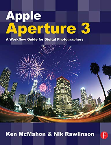 9780240521787: Apple Aperture 3: A Workflow Guide for Digital Photographers