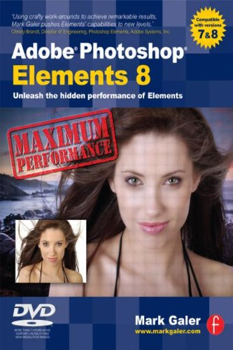 Adobe Photoshop Elements 8 Maximum Performance -: Focal Press Staff