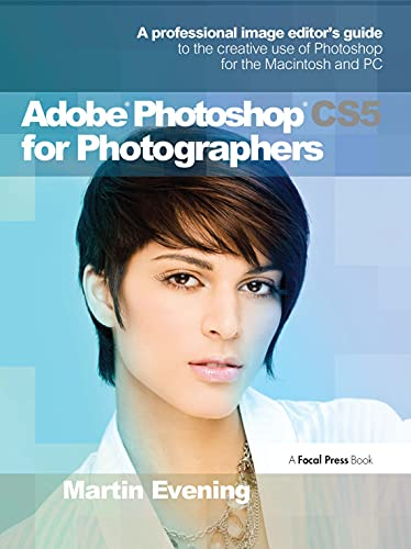 9780240522005: Adobe Photoshop CS5 for Photographers: A professional image editor's guide to the creative use of Photoshop for the Macintosh and PC