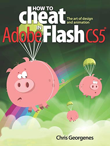 9780240522074: How to Cheat in Adobe Flash CS5: The Art of Design and Animation