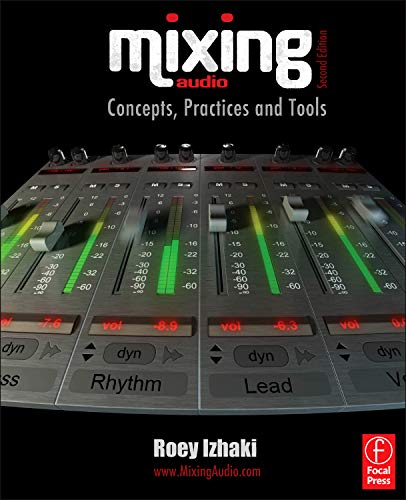 Mixing Audio: Concepts, Practices and Tools (Paperback): Roey Izhaki
