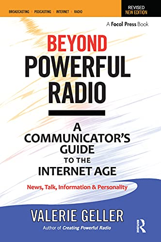 9780240522241: Beyond Powerful Radio: A Communicator's Guide to the Internet Age - News, Talk, Information & Personality for Broadcasting, Podcasting, Internet, Radio