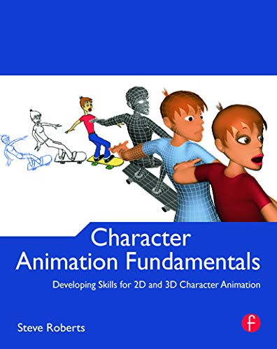 9780240522272: Character Animation Fundamentals: Developing Skills for 2D and 3D Character Animation