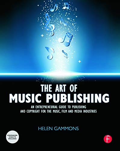9780240522357: The Art of Music Publishing: An Entrepreneurial Guide to Publishing and Copyright for the Music, Film and Media Industries
