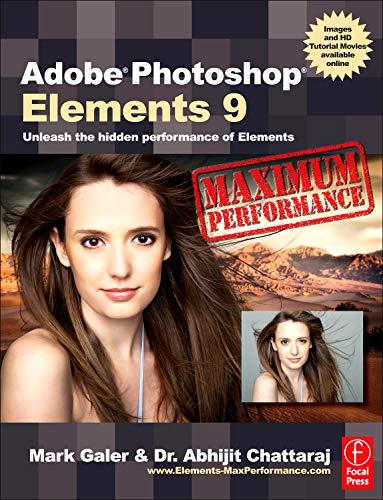 9780240522432: Adobe Photoshop Elements 9: Maximum Performance: Unleash the hidden performance of Elements