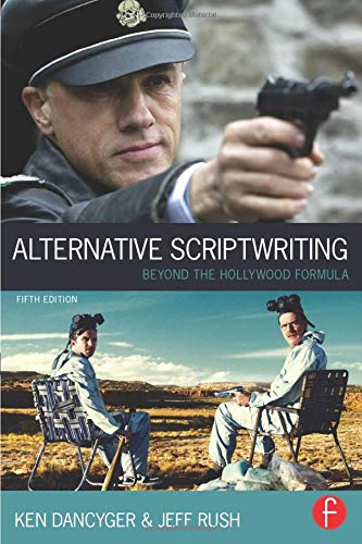 9780240522463: Alternative Scriptwriting: Beyond the Hollywood Formula