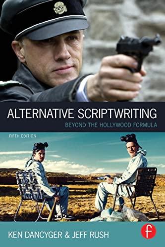 9780240522463: Alternative Scriptwriting: Beyond the Hollywood Formula