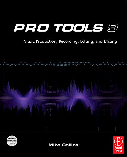 9780240522487: Pro Tools 9: Music Production, Recording, Editing, and Mixing