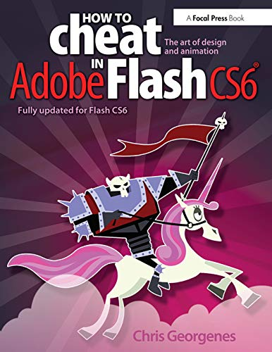 9780240522500: How to Cheat in Adobe Flash CS6: The Art of Design and Animation