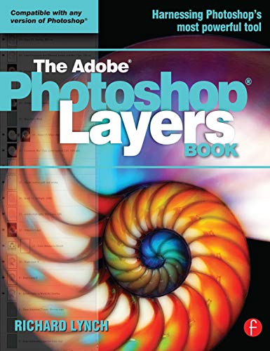 9780240522524: THE ADOBE PHOTOSHOP LAYERS BOOK
