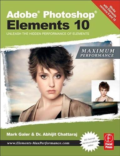 9780240523798: Adobe Photoshop Elements 10: Maximum Performance: Unleash the hidden performance of Elements