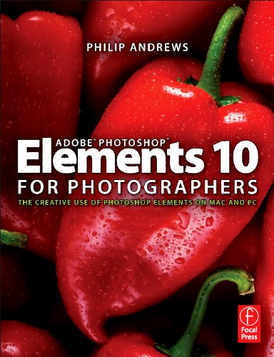 9780240523828: Adobe Photoshop Elements 10 for Photographers: The Creative use of Photoshop Elements on Mac and PC