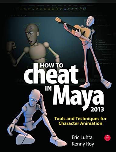 9780240525907: How to Cheat in Maya 2013: Tools and Techniques for Character Animation