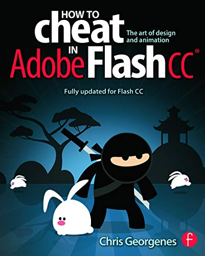 9780240525914: How to Cheat in Adobe Flash CC: The Art of Design and Animation