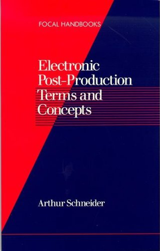 9780240800066: Electronic Post-Production Terms and Concepts (Focal handbooks)
