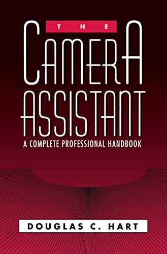 9780240800424: The Camera Assistant: A Complete Professional Handbook