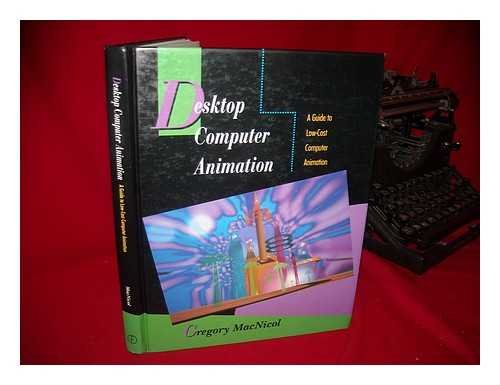 9780240800653: Desktop Computer Animation: A Guide to Low Cost Computer Animation