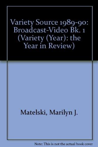 Variety Source Bk. I : Broadcast-Video: Matelski, Marilyn J.