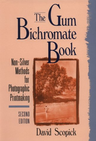 9780240800738: The Gum Bichromate Book: Non-Silver Methods for Photographic Printmaking