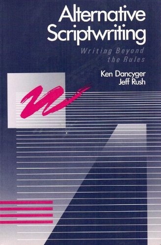 9780240800752: Alternative Scriptwriting: Writing Beyond the Rules