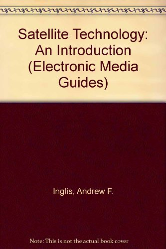 9780240800783: Satellite Technology: An Introduction (Electronic Media Guide Series)