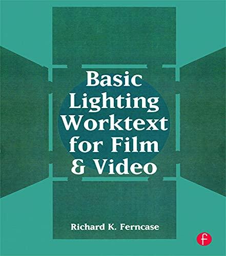 9780240800851: Basic Lighting Worktext for Film and Video