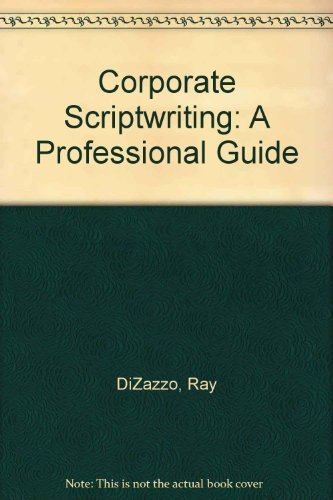 9780240801155: Corporate Scriptwriting: A Professional Guide
