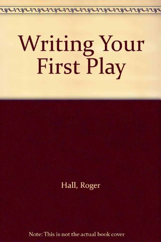 9780240801179: Writing Your First Play