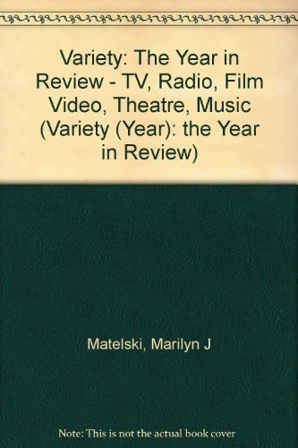 9780240801438: Variety: Tv, Radio, Film, Video, Theatre, Music : 1991-The Year in Review