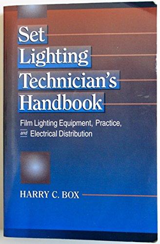 9780240801612: Set Lighting Technician's Handbook: Film Lightning Equipment, Practice, and Electrical Distribution