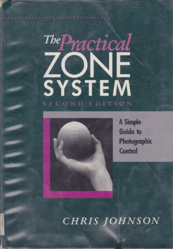 9780240801780: Practical Zone System: A Guide to Photographic Control