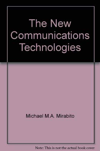 9780240801803: The New Communications Technologies