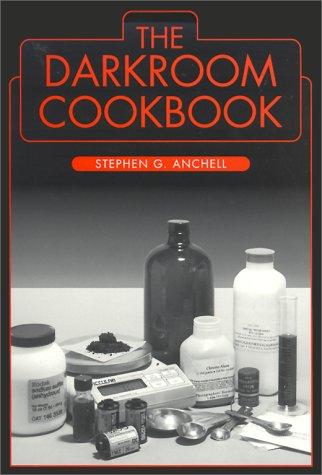 9780240801964: The Darkroom Cookbook (Alternative Process Photography) (v. 1)