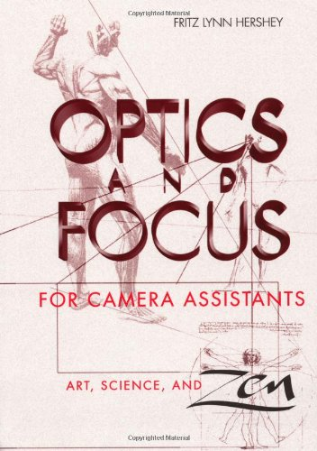 9780240802008: Optics and Focus for Camera Assistants: Art, Science and Zen