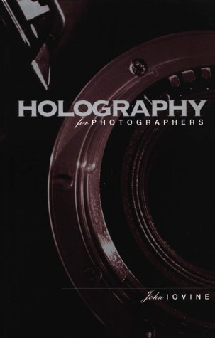 9780240802060: Holography for Photographers